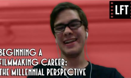 Local Film Talk: Beginning A Filmmaking Career: The Millennial Perspective